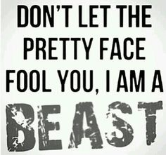 Lol...but I am a beast :-)