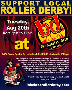 bd's Mongolian Grill in Lakeland is teaming up with the Lakeland Derby Dames and we need your help!   Just show up for a delicious dinner at bd's Lakeside Village on Tuesday, August 20th, between 5pm and 10pm, and tell your server that you wish to support the Lakeland Derby Dames or show them this flyer. A portion of your check will be donated to the league.  https://www.facebook.com/events/588388934545402/
