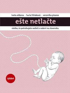 Vyhrajte knihu Ešte netlačte. Pravda o slovenskom pôrodníctve nie je pekná.