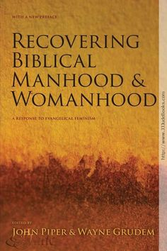 Recovering Biblical Manhood and Womanhood: A Response to Evangelical Feminism  Get it now for $32.50