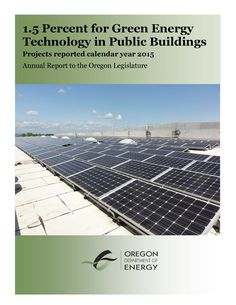 1.5 percent for green energy technology in public buildings, by the Oregon Department of Energy