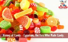 #Thefirstcandy   #Candy can be traced back as far as 2000 BC to the ancient Egypt and it could be said that Egyptians were the first people who made candy. In ancient Egypt candy was used in ceremonies for worshiping their gods and goddesses. The Egyptians used honey to make candy by adding figs, nuts, dates and spices.   Around the same time, Greeks used honey to make candied fruits, stems and flowers and they discovered how to make syrup out of figs and dates.
