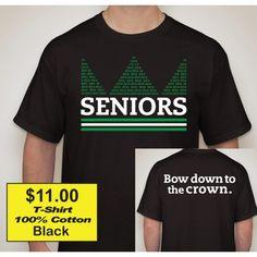 Class Shirt Idea-Crown Senior Class Shirts, Student Council, School Spirit, Senior Year, Softball, Volleyball, Shirt Ideas, Graduation, Homecoming Ideas