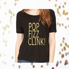 Pop Fizz Clink slouch top, Customize Your Colors, S-2XL, New Years Shirt, slouch top, Cheers, Toast of the Town, Pop The Bubbly by RomanticSouthern on Etsy