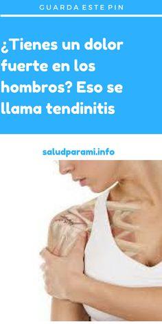 ¿Tienes un dolor fuerte en los hombros? Eso se llama tendinitis. #dolor #hombro #tendinitis #salud Tendinitis, Health, Men, Ideas, Medicine, Home, Health Recipes, Health Tips, Daily Activities