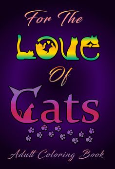 For The Love Of Cats (Adult Coloring Book) By Kitty Honeycutt Adult Coloring, Coloring Books, Healing Books, Grade Books, Book Cafe, Best Book Covers, Spirituality Books, Book Trailers, Children's Literature