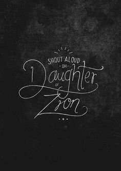 "Daughter of Zion - original art by The Worship Project Zephaniah 3:14  ""Shout for joy, O daughter of Zion! Shout in triumph, O Israel! Rejoi..."