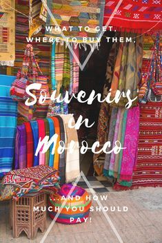 Wondering what you should take home from Morocco? This post compiles some top souvenirs, where to buy them and what to pay for them!