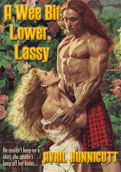 Funny Romance Novel Covers - LOL! Of course as a Scot this appeals ;D Though the majority of men in kilts do require radiation suits to approach ...