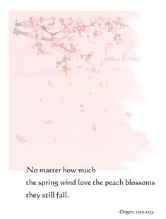Buddhist Wisdom, Spiritual Wisdom, Zen Proverbs, Nature Photography Quotes, Japanese Haiku, Peach Blossoms, Poetry Photos, Worship Quotes, Indian Philosophy