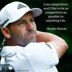 I am competitive, and I like to be as competitive as possible in anything I do - Sergio Garcia @thesergiogarcia #golf #golfer #golfing #golfquotes #golferquotes#quotes #inspirationalquotes #quotestoliveby #quotesdaily