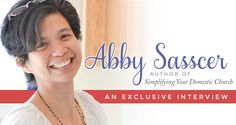 Abby Sasscer is a wife, homeschooling mother of three, author, and speaker. In 2004, Abby's family moved to a cottage to practice voluntary simplicity. In 2008, she founded Project Nazareth and continues to spread the message of simple living by writing books and speaking for church groups.