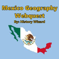 Mexico Geography Webquest by History Wizard | Teachers Pay Teachers