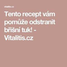Tento recept vám pomůže odstranit břišní tuk! - Vitalitis.cz