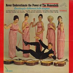 Excitingly different folk singers who made their gowns out of the tablecloths from the picnic tables in the back yard.  (1964).