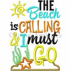 The Beach is Calling and I Must Go Applique - 5x7 | What's New | Machine Embroidery Designs | SWAKembroidery.com So Cute Appliques