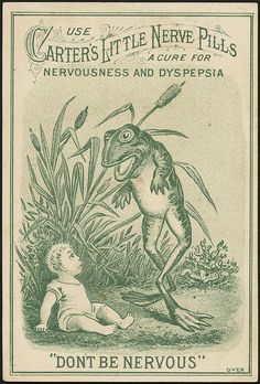 Use Carter's Little Nerve Pills, a cure for nervousness and dyspepsia. 'Don't be nervous' (front) | Flickr - Photo Sharing!