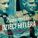 """""""Zapomniane dzieci Hitlera"""" – Ingrid von Oelhafen, Tim Tate –  recenzja"""