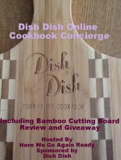 Enter to Win the Dish Dish Online Cookbook Concierge and Bamboo Cutting Board! Ends July 18.