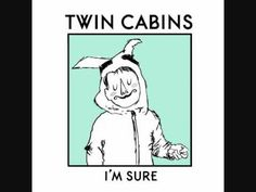 Twin Cabins - I'm Sure - YouTube