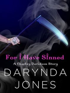 For I Have Sinned (A Charley Davidson Story): A HeroesandHeartbreakers.com Original by Darynda Jones, http://www.amazon.com/dp/B00540L9II/ref=cm_sw_r_pi_dp_A9lvqb0WC00T9
