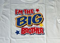 I'm the BIG brother funny cute t-shirt tees white NWOT baby gift #Cartersfor3M24MJERZEESGildanHanesXSS #Everyday