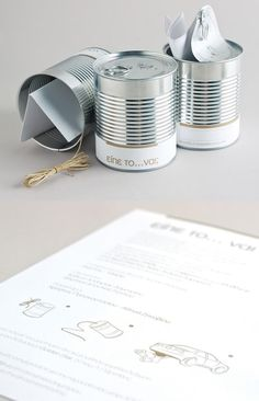 Love this idea! Use tin cans as wedding invitations...with instructions on how to then use them as the tin cans tied to the bumper of the wedding car!!