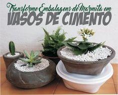 Transforme Embalagem de Marmita em Vasos de Cimento Mini Vasos, Papercrete, Cement Pots, Concrete Crafts, Art N Craft, Concrete Design, Hacks Diy, Cold Porcelain, Summer Crafts