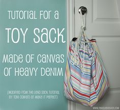 toy sack {tutorial} - also see http://tonicoward.blogspot.com/2010/09/lego-sack-tutorial.html if using lightweight fabric