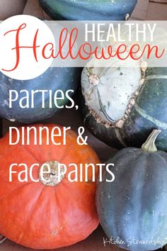 Healthy Halloween Parties, Dinner and Face Paint