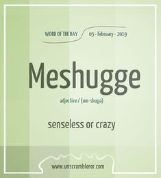 Todays is: Meshugge Synonyms Add this word to your and use it freely in The word sounds really Interesting English Words, Unusual Words, Weird Words, Rare Words, Learn English Words, English Phrases, Unique Words, Cool Words, Good Vocabulary Words