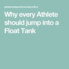 Why every Athlete should jump into a Float Tank