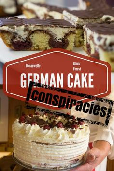 German Cakes and Conspiracy Theories Black Forest Cake and the Donauwelle cake - two cakes, same ingredients, but different shapes.  Why? via @Ottsworld