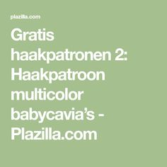 Gratis haakpatronen 2: Haakpatroon multicolor babycavia's - Plazilla.com Baby Born, Amigurumi, Craft Work