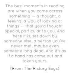 I think the best is when a book speaks to you in a way you've never thought of before, but these moments are also beautiful...