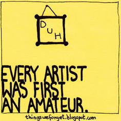 Every artist was first an amateur- do blogue Pretty Things - Bead Soup Blog Party