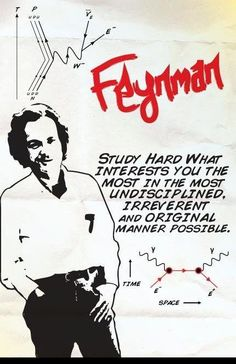 Wisdom from Richard Feynman on the importance ofirreverence and whimsyin study.  (anyone know the source?)
