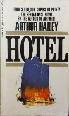 Hotel by Arthur Hailey, Read in 1976