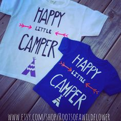 Happy little camper teepee camping shirt color tee option