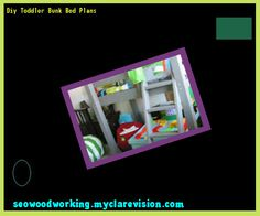 Diy Toddler Bunk Bed Plans 165226 - Woodworking Plans and Projects!