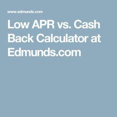 Low APR vs. Cash Back Calculator at Edmunds.com