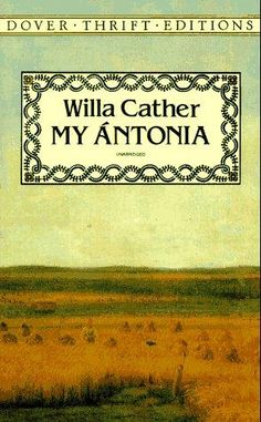 "My Ánto­nia by Willa Cather was writ­ten in 1918 and is con­sid­ered the last in the ""Prairie Tril­ogy"" fol­low­ing O Pio­neers! And The Song of the Lark. This book is con­sid­ered one of the great­est nov­els writ­ten by an American.  http://manoflabook.com/wp/?p=8900"