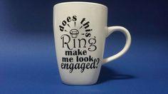 does this ring make me look engaged coffee mug