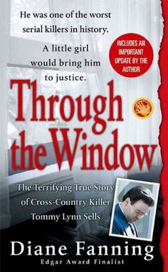 Through the Window: The Terrifying True Story of Cross-Country Killer Tommy Lynn Sells (St. Martin's True Crime Library) by Diane Fanning, http://www.amazon.com/dp/B003E74A8Y/ref=cm_sw_r_pi_dp_NhXfvb1ZXC4GB