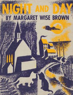 Night and Day - written by Margaret Wise Brown, illustrated by Leonard Weisgard Children's Book Illustration, Graphic Design Illustration, Book Illustrations, Margaret Wise Brown, Punch And Judy, Kids Story Books, Children's Picture Books, Vintage Children's Books, Children's Literature
