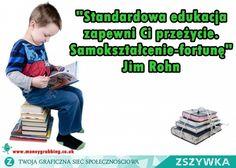 Zobacz zdjęcie standardowa edukacja zapewni Ci przeżycie. Samokształcenie - fortunę w pełnej rozdzielczości