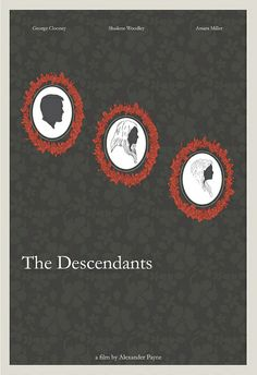 The Descendants. Starring George Clooney. Directed by Alexander Payne.
