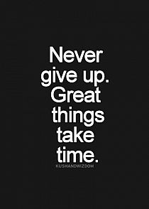 hang in there.I am an LPN working my way to an RN Great Things Take Time, Life Inspiration, Fitness Inspiration, Best Quotes, Awesome Quotes, Positive Living, Before Us, My Passion, Polish Sayings