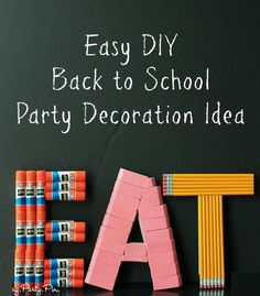 Back to School Party Decoration Idea.  I love covering letters in candy so this is perfect for a school themed party!