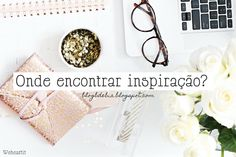 Para Blogs: Fonte de inspiração | Blog B de Bia: Para Blogs: Fonte de inspiração